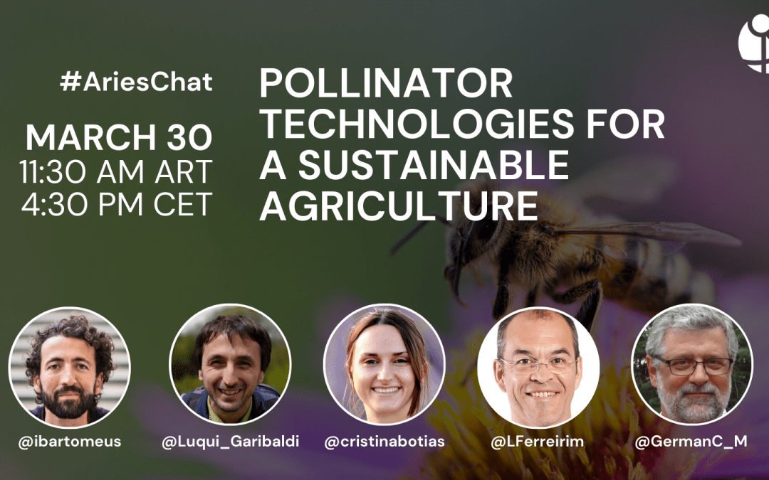 #AriesChat: Pollinator technologies for a sustainable agriculture